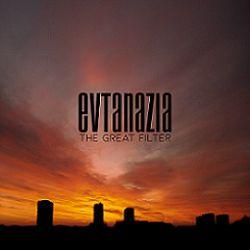 Evtanazia - The Great Filter
