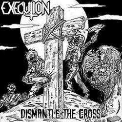Execution - Dismantle the Cross