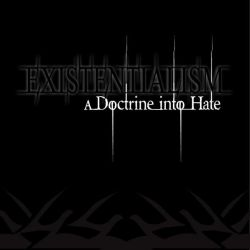 Existentialism - A Doctrine into Hate