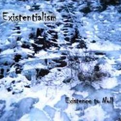 Existentialism - Existence to Null