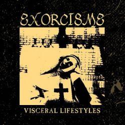 Exorcisme - Visceral Lifestyles