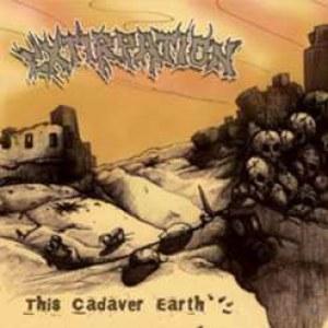 Extirpation (DEU) - This Cadaver Earth
