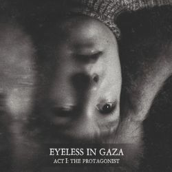Reviews for Eyeless in Gaza - Act I: The Protagonist