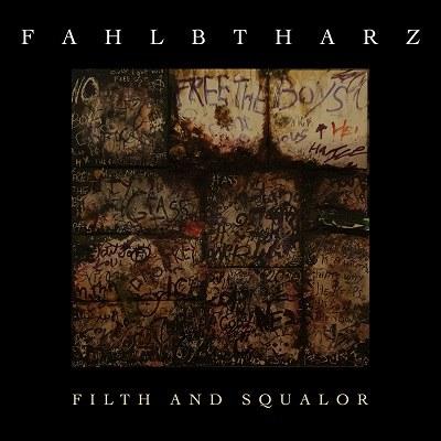 Reviews for Fahlbtharz - Filth and Squalor