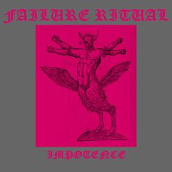 Failure Ritual - Impotence