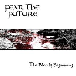 Fear the Future - The Bloody Beginning