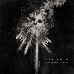 Review for Fell Ruin - To the Concrete Drifts