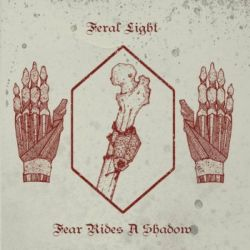 Reviews for Feral Light - Fear Rides a Shadow