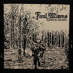 Reviews for Feral Mittens - Throw the Last Stone