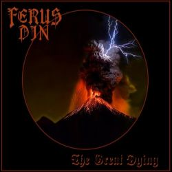 Ferus Din - The Great Dying
