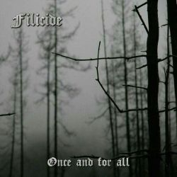 Filicide - Once and for All