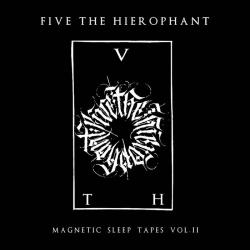 Reviews for Five the Hierophant - Magnetic Sleep Tapes - Vol. II