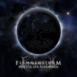 Reviews for Flammensturm - Nur Für Den Augenblick
