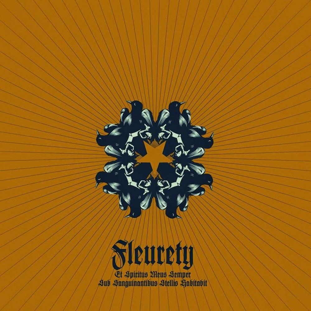 Reviews for Fleurety - Et Spiritus Meus Semper Sub Sanguinantibus Stellis Habitabit
