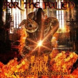 For the Fallen - Antichrist Decapitation