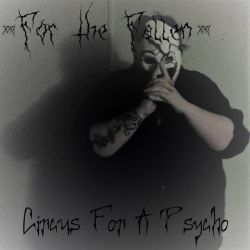For the Fallen - Circus for a Psycho