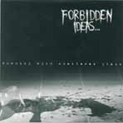 Forbidden Ideas... - Choking with Shattered Glass