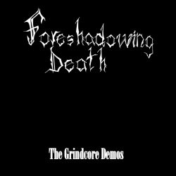 Review for Foreshadowing Death - The Grindcore Demos