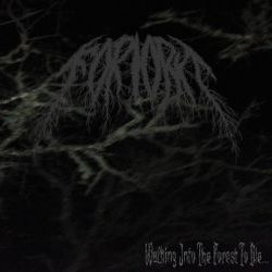 Forlorn (USA) - Walking into the Forest to Die...