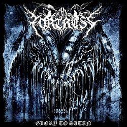 Fortress - Glory to Satan