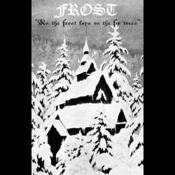 Frost (CAN) - As the Frost Lays on the Fir Trees