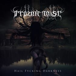 Review for Frozen Mist - Hail Fucking Darkness