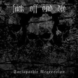 Review for Fuck Off and Die! - Sociopathic Regression