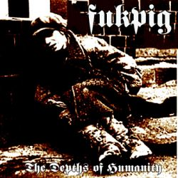Reviews for Fukpig - The Depths of Humanity