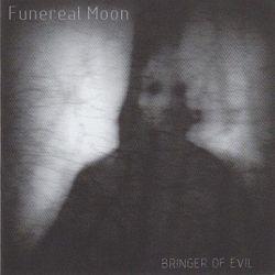 Funereal Moon - Bringer of Evil