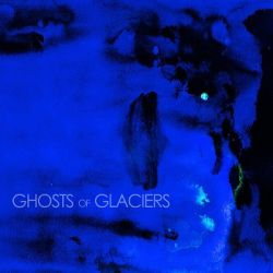 Review for Ghosts of Glaciers - Ghosts of Glaciers