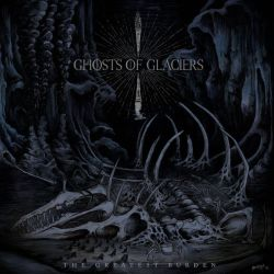 Review for Ghosts of Glaciers - The Greatest Burden