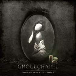 Review for Ghoulchapel - Nightmarish Illusions