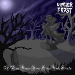 Reviews for Glacier Frost - A New Dawn over Once Dark Lands