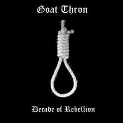 Goat Thron - Decade of Rebelion