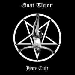 Goat Thron - Hate Cult
