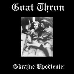 Goat Thron - Skrajne Upodlenie!