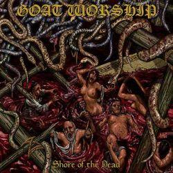 Goat Worship (BRA) - Shore of the Dead