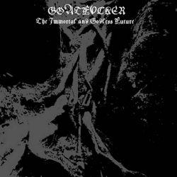Goatfucker - The Immortal and Godless Future