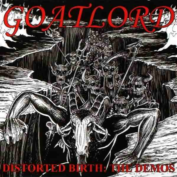 Goatlord (USA) - Distorted Birth: The Demos