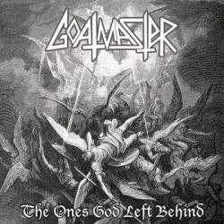 Goatmaster - The Ones God Left Behind