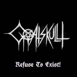 Goatskullt - Refuse to Exist!