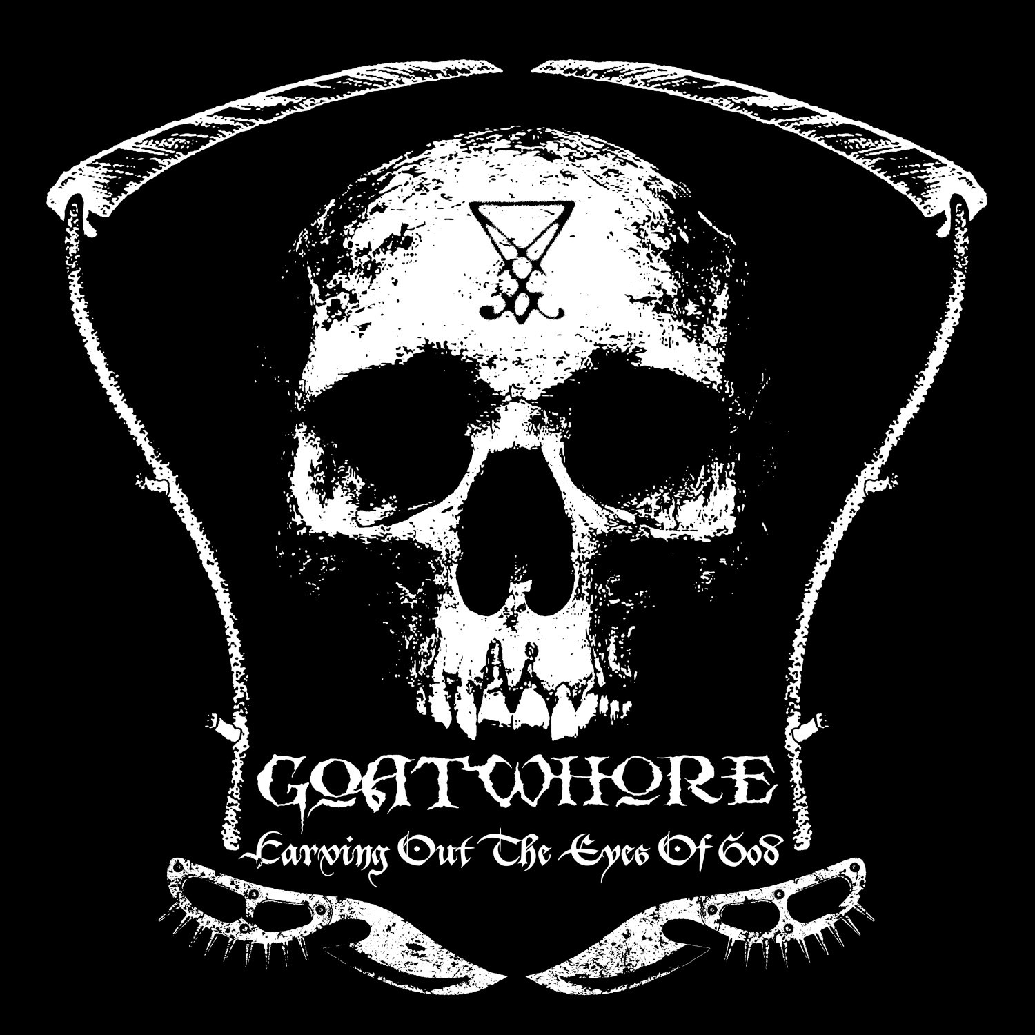 Goatwhore - Carving Out the Eyes of God
