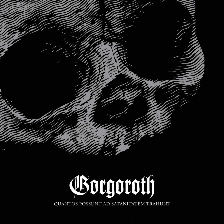 Gorgoroth - Quantos Possunt Ad Satanitatem Trahunt