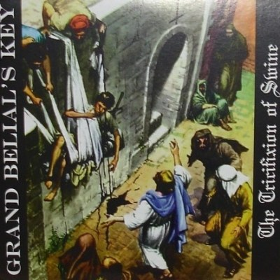 Grand Belial's Key - The Tricifixion of Swine