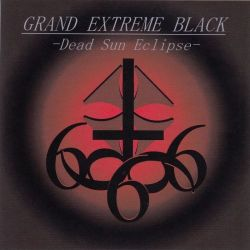 Grand Extreme Black - Dead Sun Eclipse