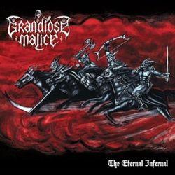 Grandiose Malice - The Eternal Infernal