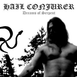 Reviews for Hail Conjurer - Dreams of Serpent