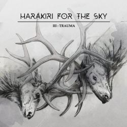 Reviews for Harakiri for the Sky - III: Trauma