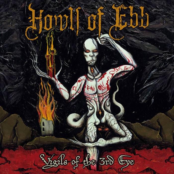 Howls of Ebb - Vigils of the 3rd Eye