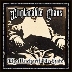 Implacable Chaos - The Uncharitable Hate
